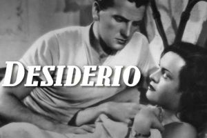 "Rubrica ""Raiders of the lost film"": Desiderio (1946) di Roberto Rossellini e Marcello Pagliero"