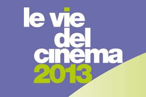 Le vie del cinema 2013: Cannes a Milano, programmazione day by day