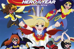 Super Hero Girls: hero of year in home video cinecomics d'animazione con le supereroine DC Comics