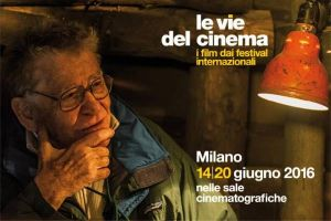 Le vie del cinema 2016: video conferenza stampa di presentazione a Milano, film in programma